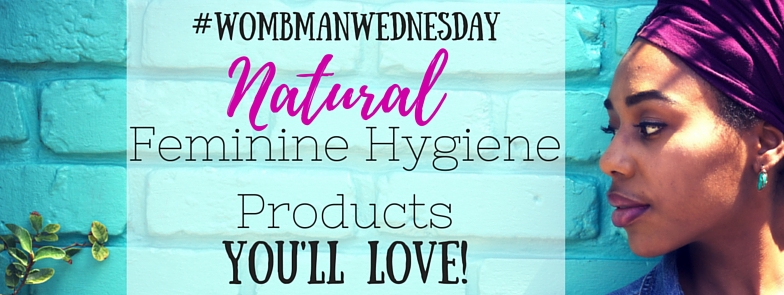 natural feminine hygiene products you love