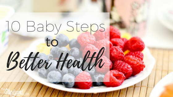 10 Baby Steps to Better Health