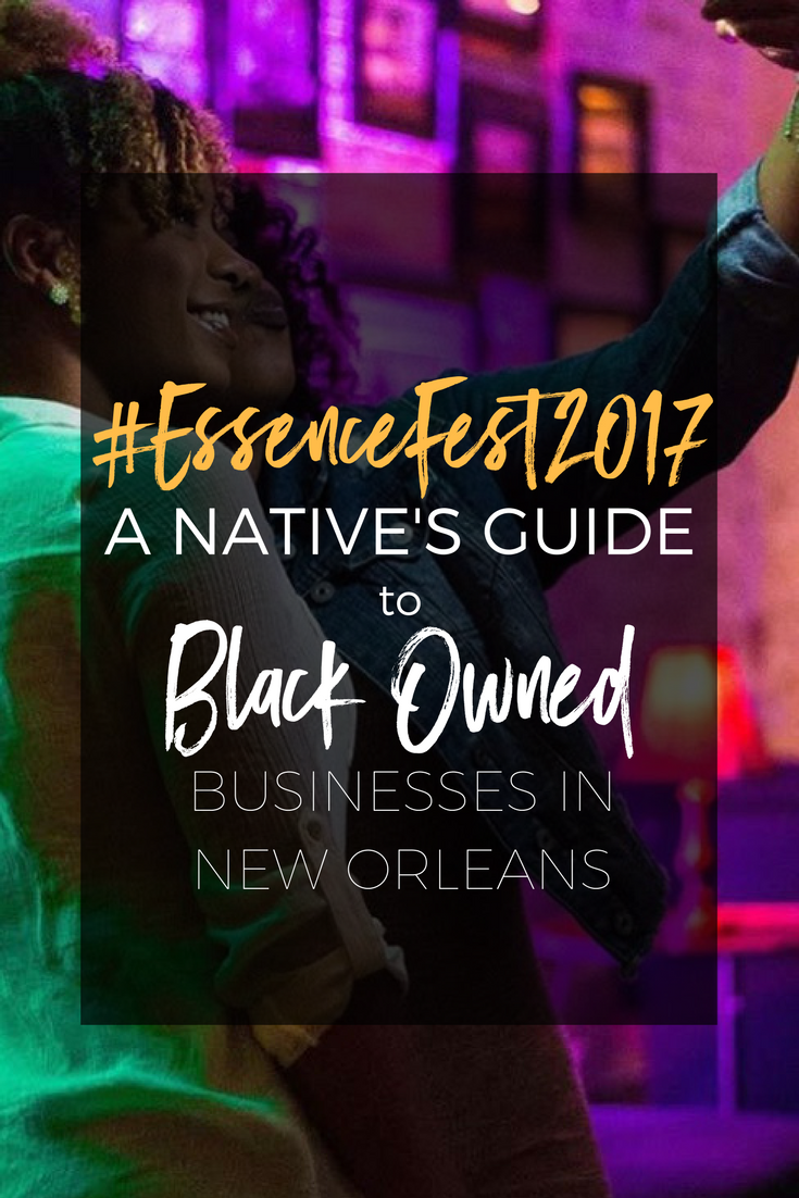 #EssenceFest2017 Black Owned Business Guide: A Native's Guide to New Orleans Black Owned Businesses